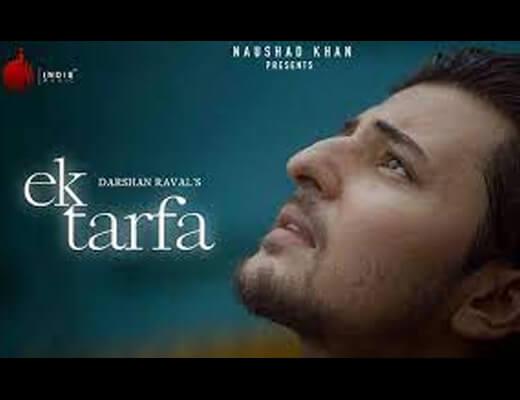 Ek Tarfa Hindi Lyrics – Darshan Raval