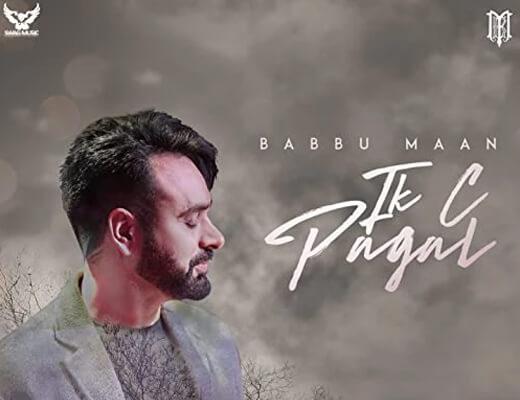IK C Pagal Hindi Lyrics – Babbu Maan