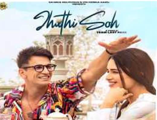 Jhuthi Soh Hindi Lyrics – Inder Chahal, Asees Kaur