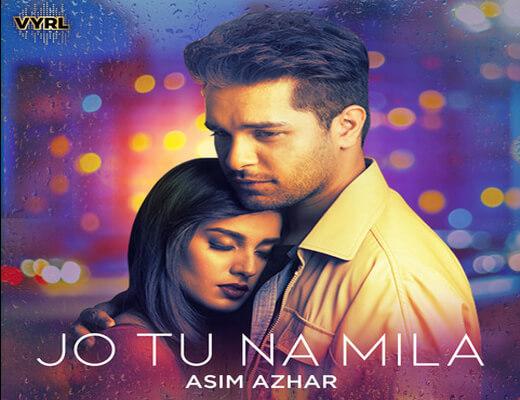 Jo Tu Na Mila Hindi Lyrics - Asim Azhar