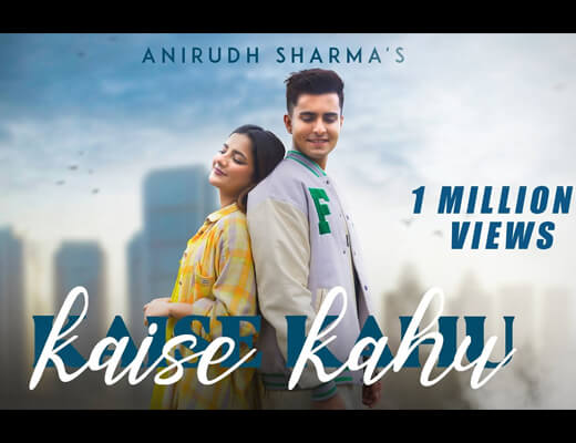 Kaise Kahu Hindi Lyrics – Anirudh Sharma