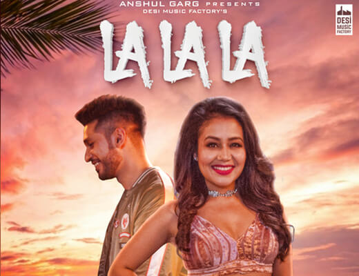 La La La Hindi Lyrics – Neha Kakkar, Arjun Kanungo