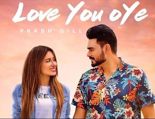 Love You Oye Hindi Lyrics – Prabh Gill, Sweetaj Brar
