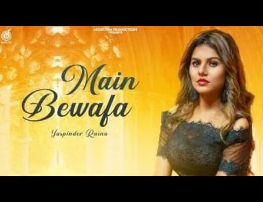 Main Bewafa Hindi Lyrics – Jaspinder Raina