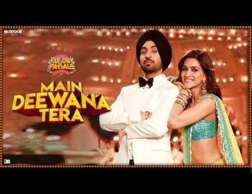 Main Deewana Tera Hindi Lyrics – Arjun Patiala