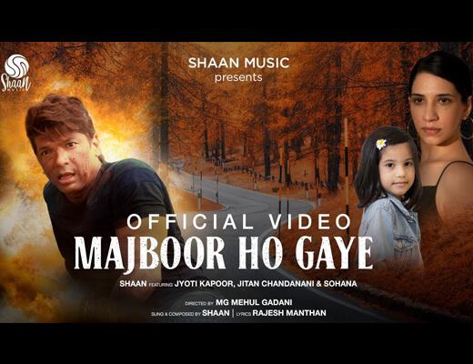Majboor Ho Gaye Hindi Lyrics – Shaan