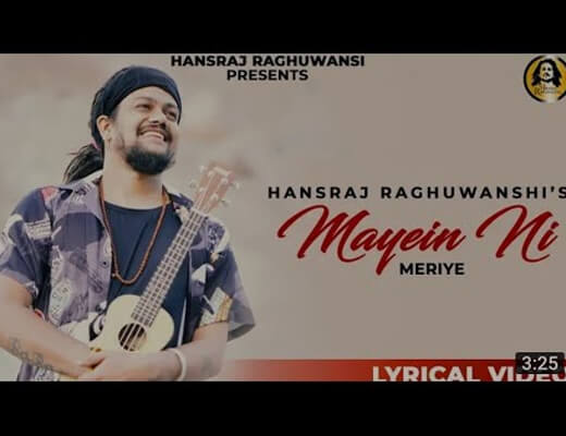 Mayein Ni Meriye Hindi Lyrics – Hansraj Raghuwanshi