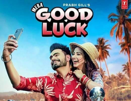 Mera Good Luck Hindi Lyrics – Prabh Gill