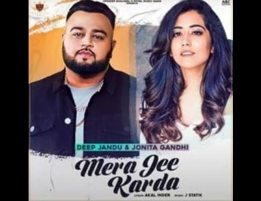 Mera Jee Karda Hindi Lyrics – Deep Jandu, Jonita Gandhi