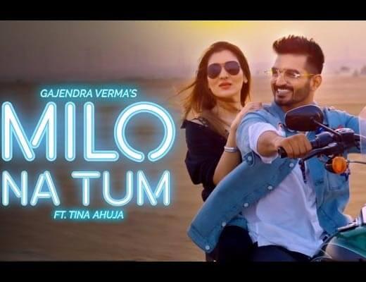 Milo Na Tum Hindi Lyrics – Gajendra Verma