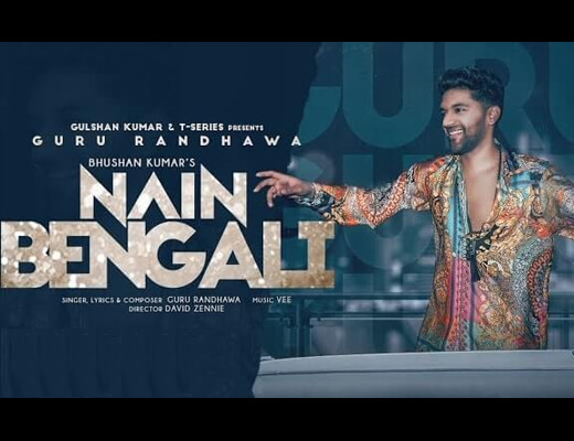 Nain Bengali Hindi Lyrics – Guru Randhawa