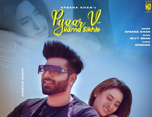 Pyaar V Karna Sikhle Hindi Lyrics – Afsana Khan