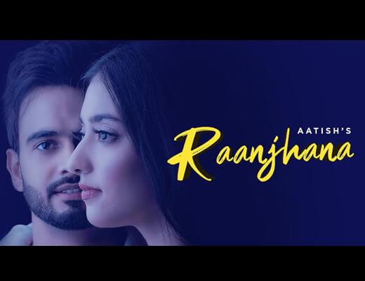Raanjhana Hindi Lyrics – Aatish, Gold Boy