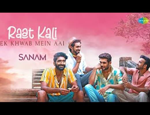 Raat Kali Ek Khwaab Mein Aai Hindi Lyrics – Sanam