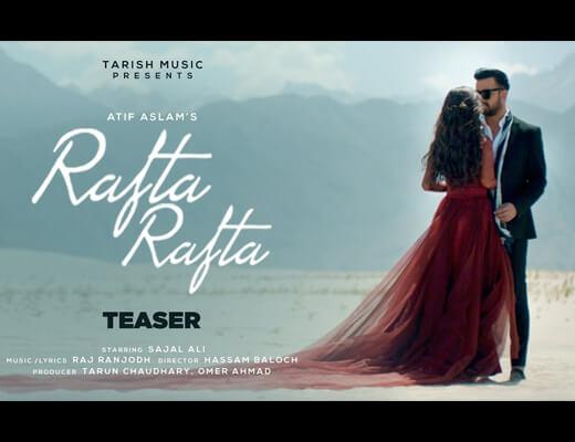 Rafta Rafta Hindi Lyrics – Atif Aslam