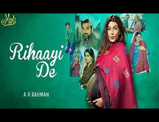 Rihaayi De Hindi Lyrics – Mimi A.R.Rahman
