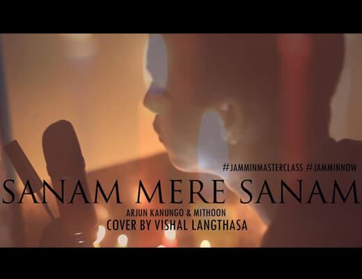 Sanam Mere Sanam Hindi Lyrics - Arjun Kanungo