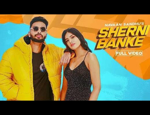 Sherni Banke Hindi Lyrics – Navaan Sandhu