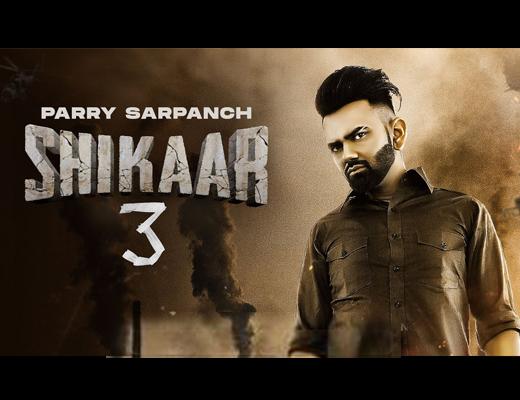 Shikaar 3 Hindi Lyrics – Parry Sarpanch
