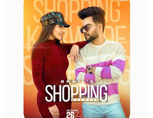 Shopping Karwade Hindi Lyrics – Akhil