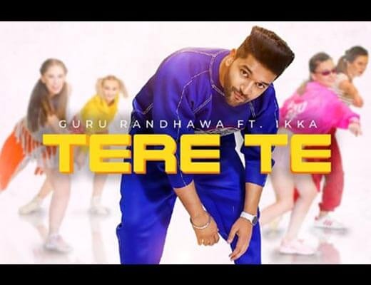 Tere Te Hindi Lyrics - Guru Randhawa, Ikka