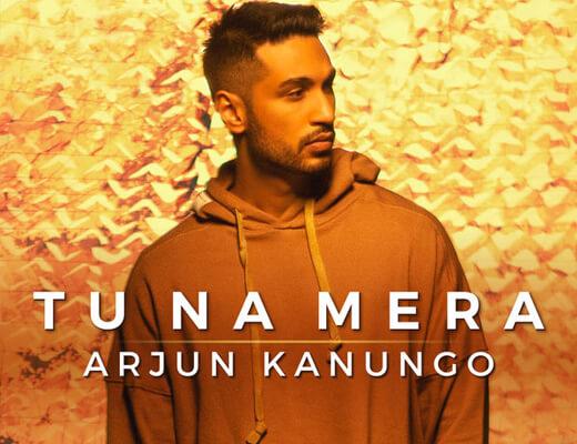 Tu Na Mera Hindi Lyrics - Arjun Kanungo