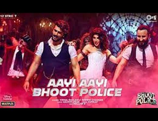Aayi Aayi Bhoot Police Hindi Lyrics – Vishal Dadlani, Sunidhi Chauhan
