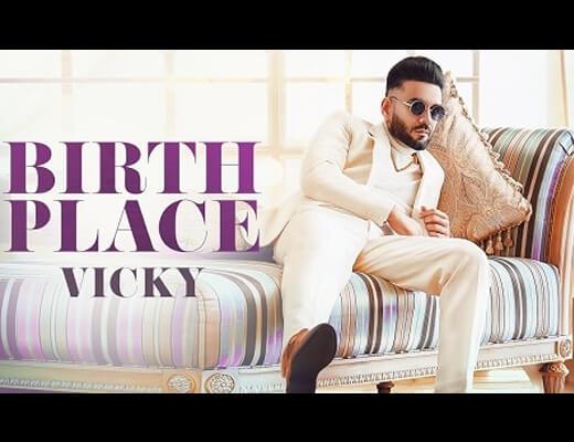 Birth Place Hindi Lyrics – Vicky