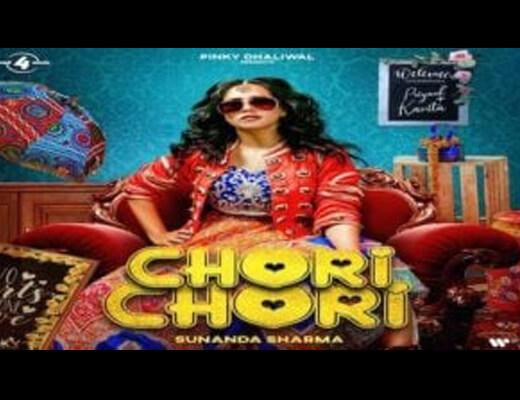 Chori Chori Hindi Lyrics – Sunanda Sharma