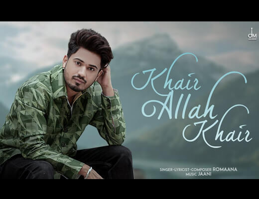 Khair Allah Khair Hindi Lyrics – Romaana