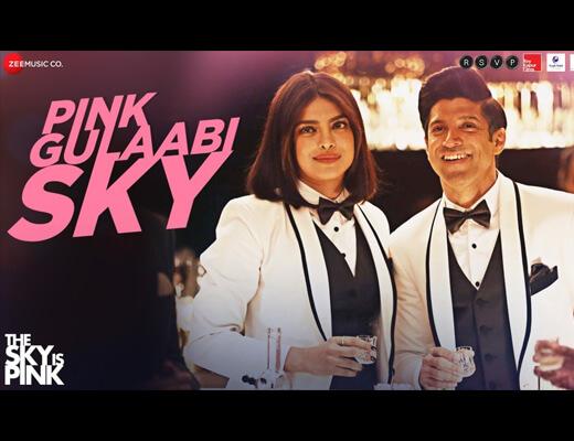 Pink Gulaabi Sky Hindi Lyrics – The Sky Is Pink