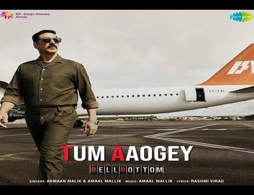 Tum Aaogey Hindi Lyrics – Bell Bottom