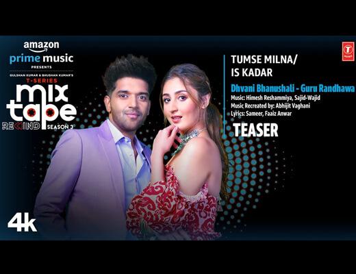 Tumse MilnaIs Kadar Hindi Lyrics – Guru Randhawa