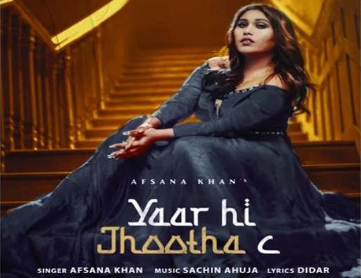 Yaar Hi Jhootha C Hindi Lyrics – Afsana Khan