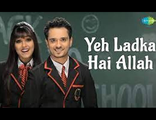 Ye Ladka Hay Allah Hindi Lyrics – Raghav Sachar, Neeti Mohan