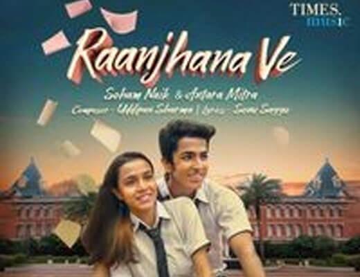 Raanjhana Ve Hindi Lyrics - Antara Mitra, Soham Naik