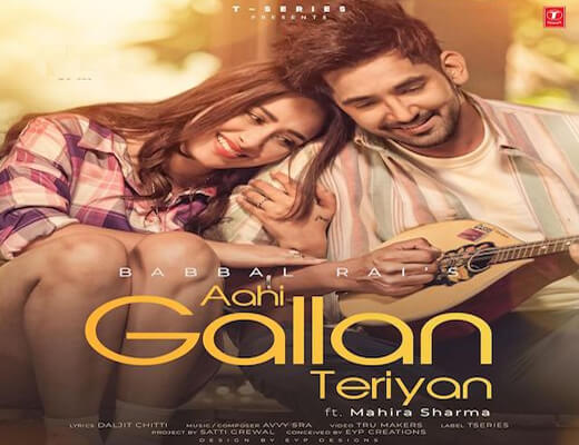 Aahi Gallan Teriyan Hindi Lyrics - Babbal Rai