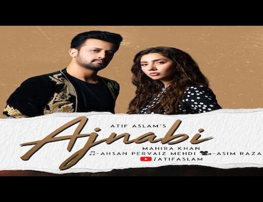 Ajnabi Lyrics in Hindi – Atif Aslam