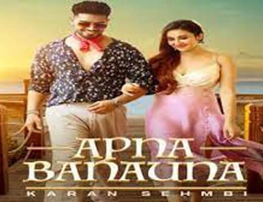 Apna Banauna Hindi Lyrics - Karan Sehmbi