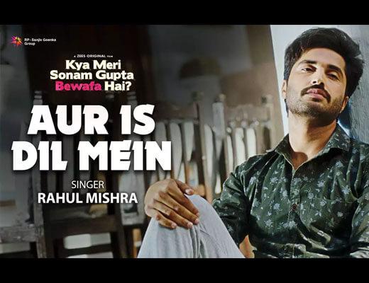 Aur Is Dil Mein Hindi Lyrics – Rahul Mishra