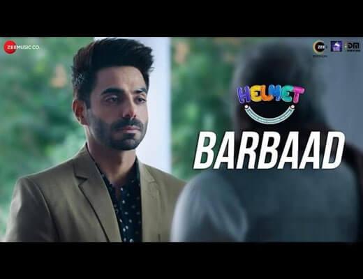 Barbaad Hindi Lyrics – Helmet