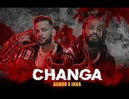 Changa Hindi Lyrics – Ikka, Aghor