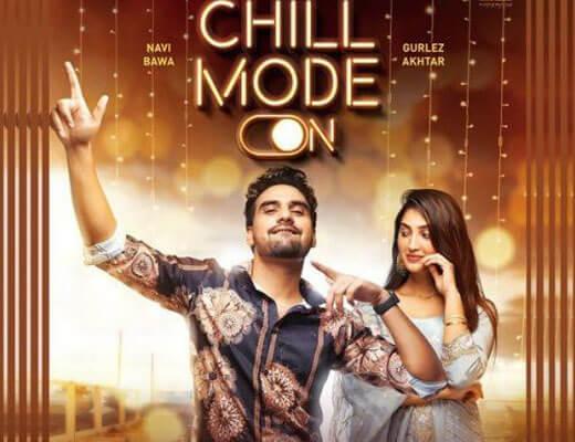 Chill Mode Hindi Lyrics – Navi Bawa, Gurlez Akhtar