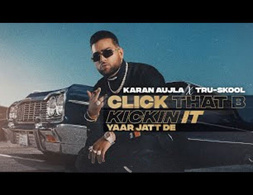 Click That B Kickin It Hindi Lyrics – Karan Aujla