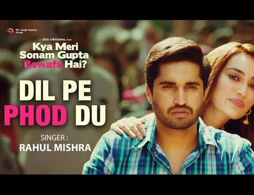 Dil Pe Phod Du Hindi Lyrics - Kya Meri Sonam Gupta Bewafa Hai