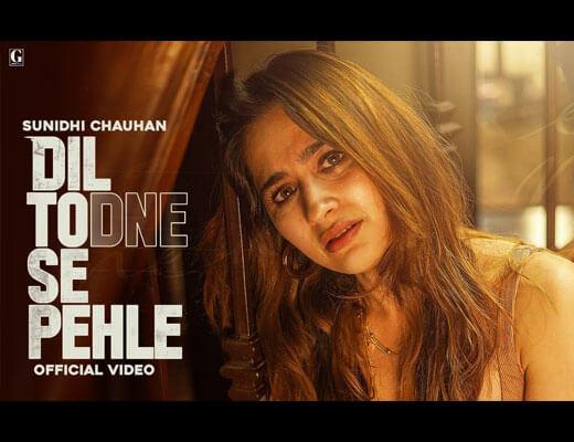 Dil Todne Se Pehle Hindi Lyrics – Sunidhi Chauhan