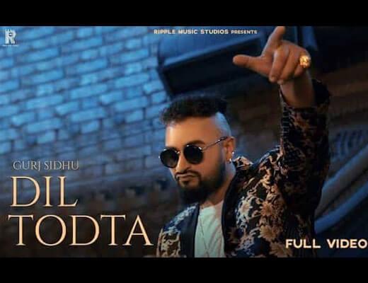 Dil Todta Hindi Lyrics – Gurj Sidhu