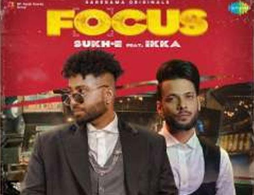 Focus Hindi Lyrics – Sukh-E, Ikka