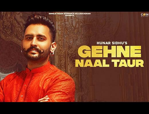 Gehne Naal Taur Hindi Lyrics – Hunar Sidhu