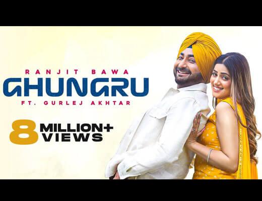 Ghungru-Lyrics--–-Ranjit-Bawa,-Gurlej